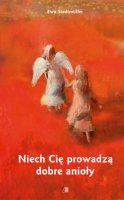 Niech Cię prowadzą dobre anioły - , Ewa Stadtmüller