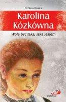 Karolina Kózkówna - Wolę być taka, jaka jestem, Elżbieta Wiater
