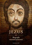 Jezus Biografia nieautoryzowana - Biografia nieautoryzowana, ks. Przemysław Marek Szewczyk