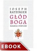 Głód Boga - Kazania z Pentling, Joseph Ratzinger