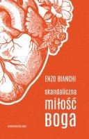 Skandaliczna miłość Boga - , Enzo Bianchi