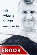 Idź własną drogą - , Marek Kamiński, Joanna Podsadecka