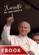 Kwiatki św. Jana Pawła II - , Janusz Poniewierski