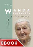 Wanda Półtawska - Biografia z charakterem, Tomasz Krzyżak