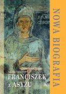 Franciszek z Asyżu. Nowa biografia - , Augustine Thompson OP