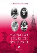 Modlitwy polskich świętych - , Marek Wójtowicz SJ