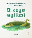 O czym myślisz? - , Przemysław Wechterowicz