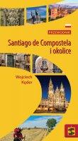 Santiago de Compostela i okolice - Przewodnik, Wojciech Kęder