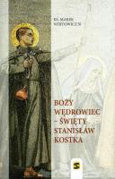 Boży wędrowiec – Święty Stanisław Kostka - , ks. Marek Wójtowicz SJ