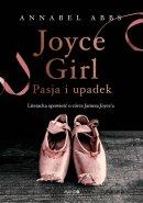 Joyce Girl - Pasja i upadek. Literacka opowieść o córce Jamesa Joyce`a, Annabel Abbs
