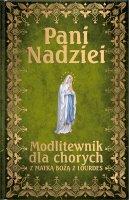 Pani Nadziei - Modlitewnik dla chorych z Matką Bożą z Lourdes, ks. Leszek Smoliński