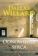 Odnowienie serca - Jak przyoblec się w charakter Chrystusa?, Dallas Willard