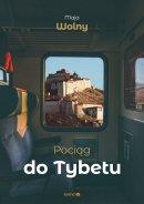 Pociąg do Tybetu - , Maja Wolny