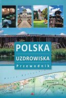 Polska. Uzdrowiska. Przewodnik  - , Monika Karolczuk