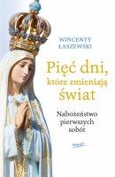 Pięć dni, które zmieniają świat  Nabożeństwo pierwszych sobót - Nabożeństwo pierwszych sobót, Wincenty Łaszewski