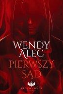 Pierwszy Sąd - Kroniki Braci. Księga II, Wendy Alec