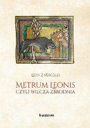 Metrum Leonis czyli wilcza zbrodnia - , Leon z Vercelli