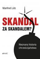 Skandal za skandalem - Nieznana historia chrześcijaństwa, Manfred Lütz