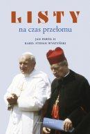 Listy na czas przełomu - , Jan Paweł II, kard. Stefan Wyszyński
