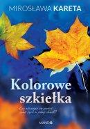 Kolorowe szkiełka - , Mirosława Kareta
