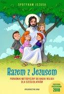 Razem z Jezusem - poradnik metodyczny - Poradnik metodyczny do nauki religii dla sześciolatków, Praca zbiorowa