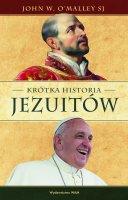 Krótka historia jezuitów - , John W. O'Malley SJ