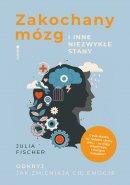 Zakochany mózg i inne niezwykłe stany - Odkryj, jak zmieniają cię emocje, Julia Fischer