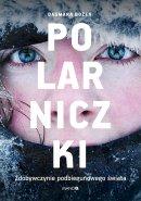 Polarniczki - Zdobywczynie podbiegunowego świata, Dagmara Bożek