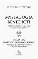 Mystagogia Benedicti. Wielka Noc Zmartwychwstania, Oktawa i Niedziela Miłosierdzia - Wprowadzenie w tajemnice roku liturgicznego, Benedykt XVI