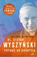 Bł. Stefan Wyszyński - Prymas do odkrycia, ks. Jerzy Jastrzębski