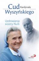 Cud Kardynała Wyszyńskiego - Uzdrowienie siostry Nulli, Aleksandra Bałoniak