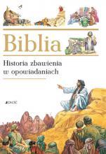 Biblia Historia zbawienia w opowiadaniach - Historia zbawienia w opowiadaniach,