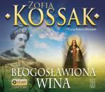 Błogosławiona wina  - , Zofia Kossak