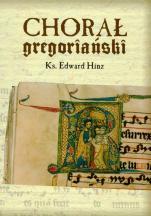 Chorał gregoriański - , ks. Edward Hinz