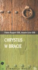 Chrystus w bracie - według Reguły św. Benedykta, Fidelis Ruppert OSB, Anselm Grün OSB