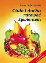 Ciało i ducha ratować żywieniem - , Ewa Dąbrowska