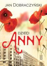 Dzieci Anny - , Jan Dobraczyński