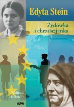 Edyta Stein / Żydówka i chrześcijanka - Patronka Europy, Waltraud Herbstrith
