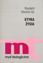 Etyka życia - , Ryszard Otowicz SJ