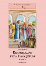 Ewangeliczne cuda Pana Jezusa - Część I, Część II, Część III, Janina Jemielita, Helena Sawicka