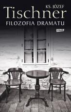 Filozofia dramatu - , ks. Józef Tischner