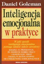 Inteligencja emocjonalna w praktyce - , Daniel Goleman