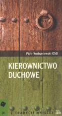 Kierownictwo duchowe Piotr Rostworowski OSB - Kilka zasad i wskazówek, Piotr Rostworowski OSB