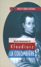 Klaudiusz la Colombiere - , Marek Sokołowski SJ