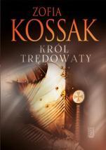 Król trędowaty - , Zofia Kossak
