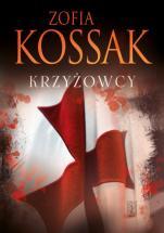 Krzyżowcy Tom 1 i 2 - , Zofia Kossak