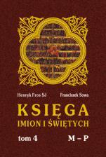 Księga imion i świętych - T. IV, M - P, Henryk Fros SJ, Franciszek Sowa