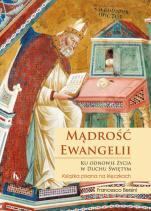 Mądrość ewangelii - Ku odnowie życia w Duchu Świętym, Francesco Bersini