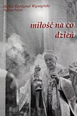Miłość na co dzień - Rozważania, kard. Stefan Wyszyński