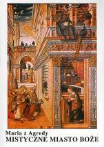 Mistyczne Miasto Boże - czyli żywot Matki Boskiej, Maria z Agredy